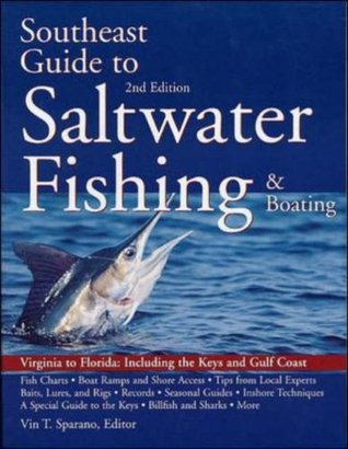 South East Guide to Saltwater Fishing and Boating  by  Vin T. Sparano