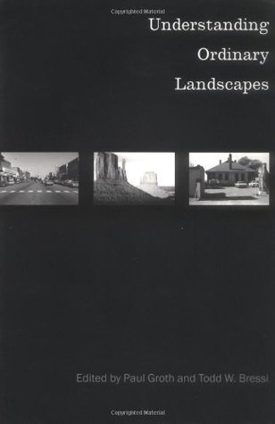 Understanding Ordinary Landscapes Paul Groth