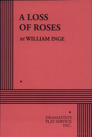 A Loss of Roses  by  William Inge