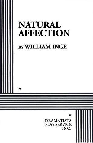 Natural Affection  by  William Inge