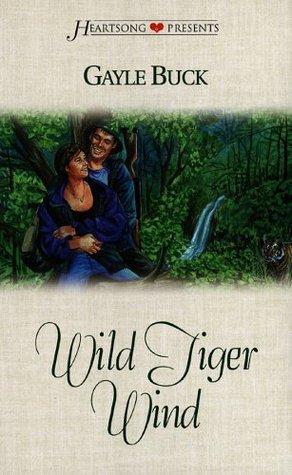 Wild Tiger Wind Gayle Buck