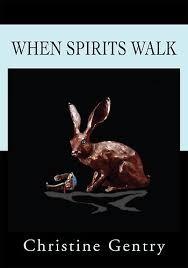 When Spirits Walk  by  Christine Gentry