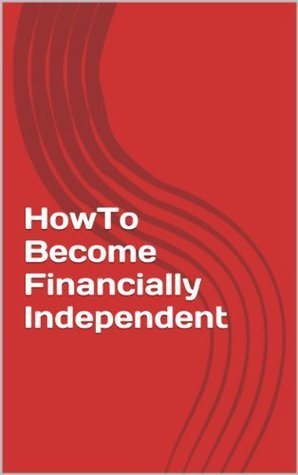 HowTo Become Financially Independent Michael Rubini