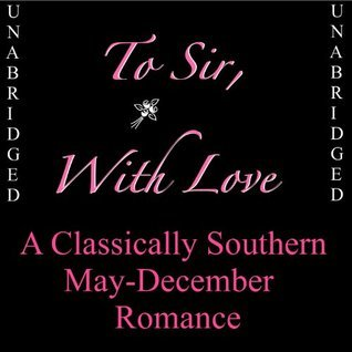 TO SIR, WITH LOVE - COMPLETE AND UNABRIDGED  by  Taylo R. Beauregard