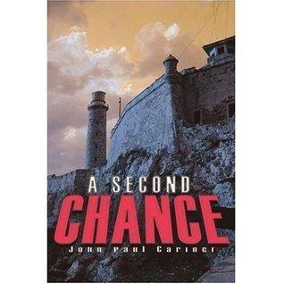 A SECOND CHANCE John Paul Carinci