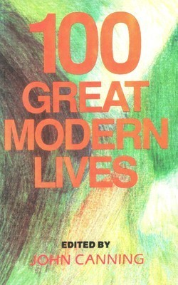 100 Great Modern Lives  by  John Canning
