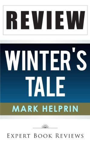Winters Tale:  by  Mark Helprin -- Review by Expert Book Reviews