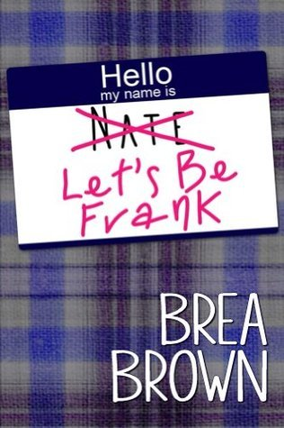 Lets Be Frank  by  Brea Brown