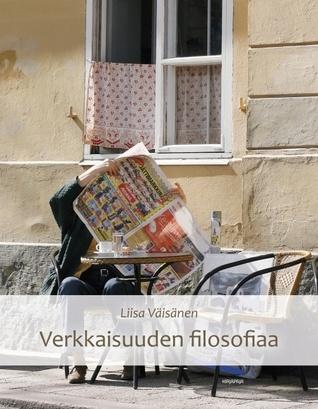 Verkkaisuuden filosofiaa  by  Liisa Väisänen