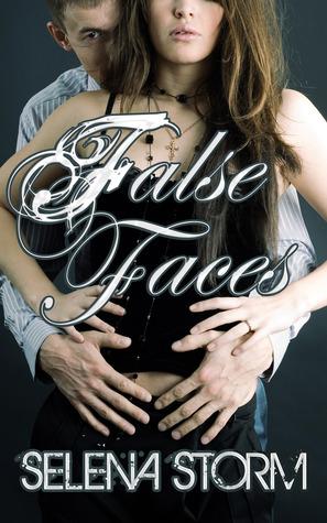 False Faces  by  Selena Storm