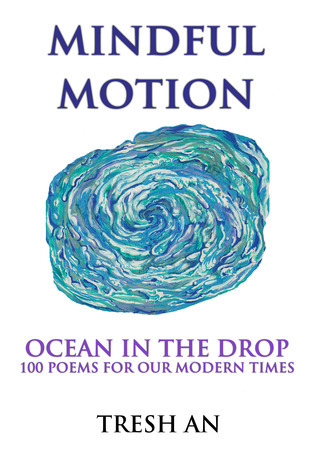 Mindful Motion: Ocean In The Drop  by  Tresh An