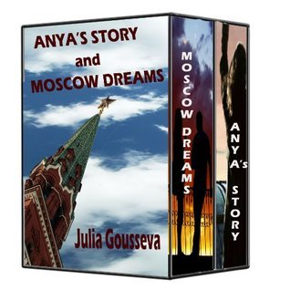 Anyas Story and Moscow Dreams  by  Julia Gousseva
