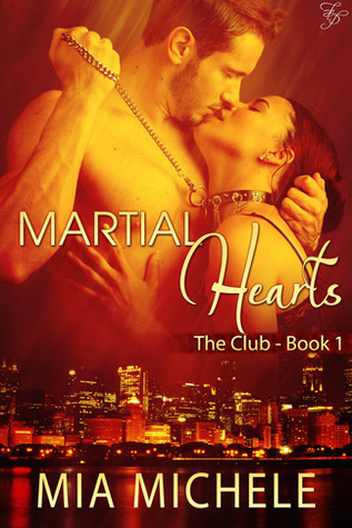 Martial Hearts (The Club, #1) Mia Michele