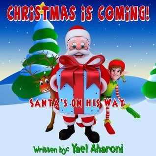 Christmas is Coming (Childrens Books Collection)  by  Yael Aharoni