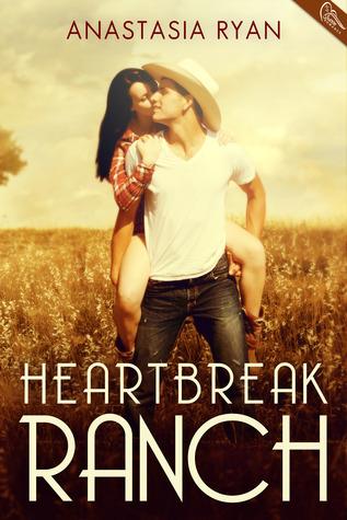 Heartbreak Ranch  by  Anastasia Ryan