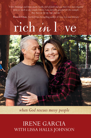 Rich in Love: When God Rescues Messy People  by  Irene Garcia