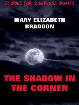 The Shadow In The Corner  by  Mary Elizabeth Braddon