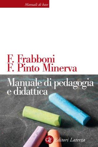 Manuale di pedagogia e didattica  by  Franca Pinto Minerva