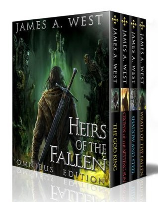 Heirs of the Fallen (Complete collection. Books 1 - 4): Omnibus Edition  by  James A. West