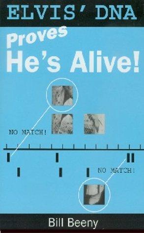 Elvis DNA Proves Hes Alive Bill Beeney