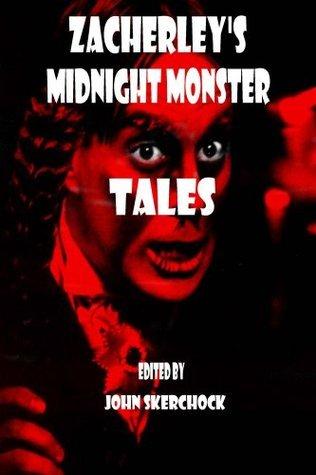 Zacherleys Midnight Monster Tales  by  John Skerchock