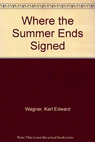 Where the Summer Ends Signed  by  Karl Edward Wagner