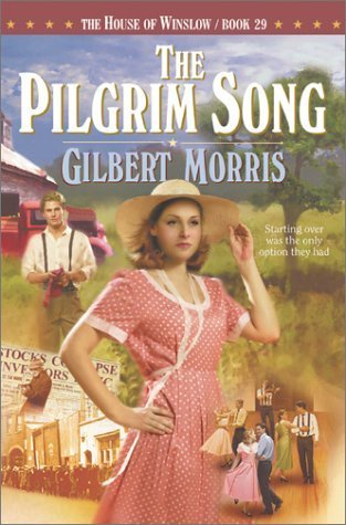 The Pilgrim Song (House of Winslow #29))  by  Gilbert Morris
