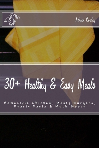 30+ Healthy & Easy Meals Adrian Corday