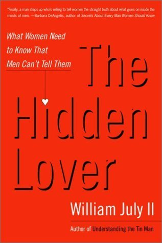 The Hidden Lover: What Women Need to Know That Men Cant Tell Them  by  William II July