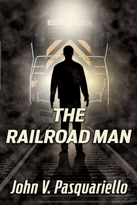 The Railroad Man  by  John V. Pasquariello