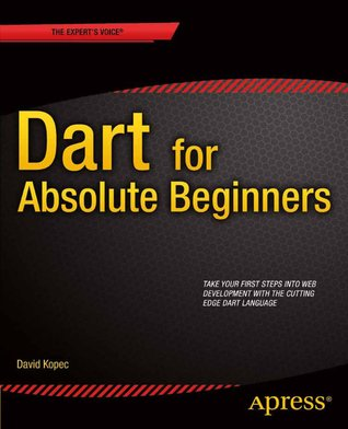 Dart for Absolute Beginners David Kopec
