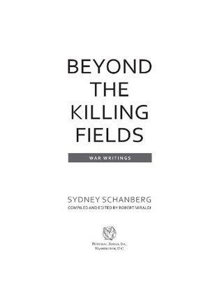 Beyond the Killing Fields: War Writings  by  Sydney Schanberg