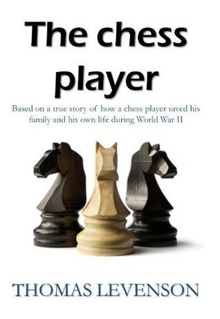 The Chess Player Thomas Levenson