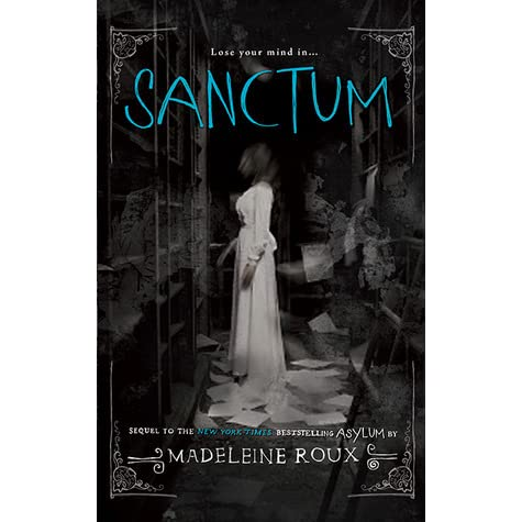 Sanctum (Asylum, #2) by Madeleine Roux — Reviews ...