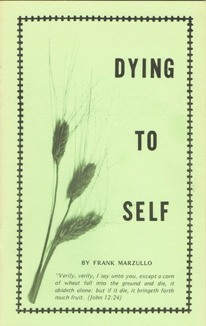 Dying to Self (Overcoming Life Series, #1)  by  Frank Marzullo