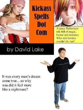 Kickass Spells Dot Com  by  David Lake