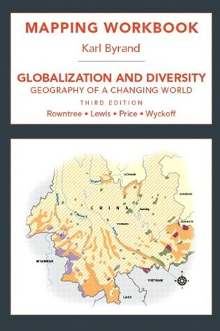 Mapping Workbook for Globalization and Diversity: Geography of a Changing World  by  Lester Rowntree