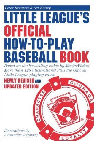 Little Leagues Official How-To-Play Baseball Book: Based on the bestselling video MasterVision®. More than 125 illustrations! Plus the Official Little League playing rules by Peter Kreutzer