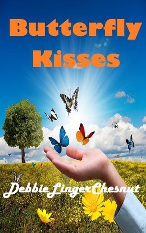 Butterfly Kisses  by  Debbie Linger Chesnut