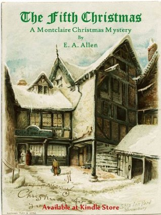 The Fifth Christmas (Montclaire Weekend Mysteries E.A. Allen