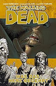 The Walking Dead, 04: Was das Herz begehrt Robert Kirkman