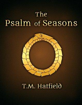 The Psalm of Seasons  by  T.M. Hatfield