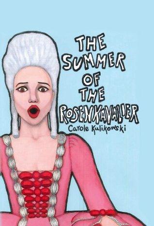 The Summer of the Rosenkavalier  by  Carole Kulikowski