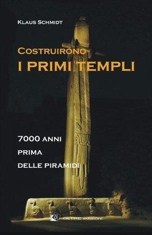 Costruirono i primi templi: 1 Klaus Schmidt