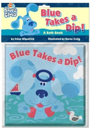 Blue Takes a Dip!  by  Irene Kilpatrick