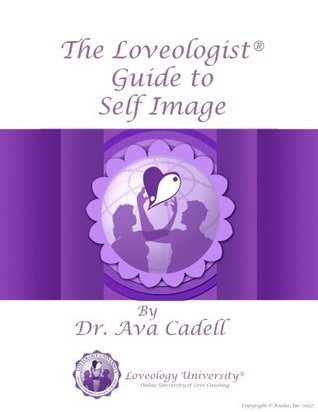 Self Image, The Loveologist ® Guide to  by  Ava Cadell
