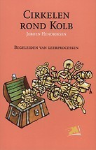 Cirkelen rond Kolb, begeleiden van leerprocessen  by  Jeroen Hendriksen