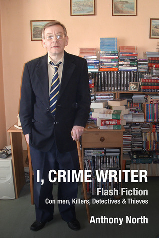 I, Crime Writer  by  Anthony   North