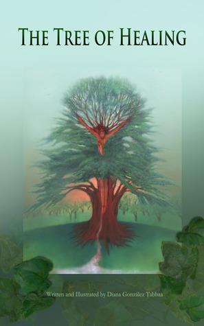 The Tree of Healing Diana Gonzalez Tabbaa