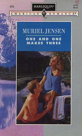 One And One Makes Three (Harlequin American Romance, No 478)  by  Muriel Jensen